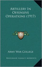 Artillery in Offensive Operations (1917)