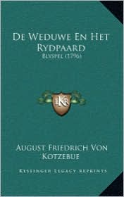 de Weduwe En Het Rydpaard: Blyspel (1796)
