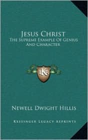 Jesus Christ: The Supreme Example of Genius and Character