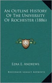 An Outline History of the University of Rochester (1886)
