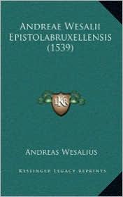 Andreae Wesalii Epistolabruxellensis (1539)