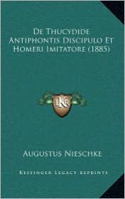 de Thucydide Antiphontis Discipulo Et Homeri Imitatore (1885)