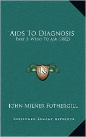 AIDS to Diagnosis: Part 3, What to Ask (1882)