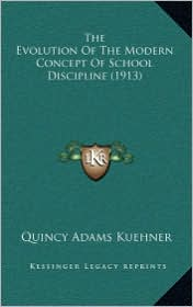 The Evolution of the Modern Concept of School Discipline (1913)