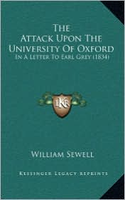 The Attack Upon the University of Oxford: In a Letter to Earl Grey (1834)