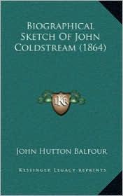 Biographical Sketch of John Coldstream (1864)