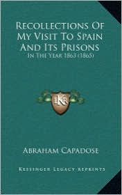 Recollections of My Visit to Spain and Its Prisons: In the Year 1863 (1865)