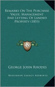 Remarks on the Purchase Value, Management and Letting of Landed Property (1853)
