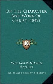 On the Character and Work of Christ (1849)