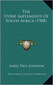 The Stone Implements of South Africa (1908)