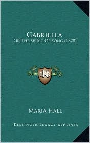 Gabriella: Or the Spirit of Song (1878)
