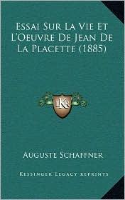Essai Sur La Vie Et L'Oeuvre de Jean de La Placette (1885)