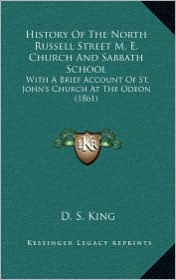 History of the North Russell Street M. E. Church and Sabbath School: With a Brief Account of St. John's Church at the Odeon (1861)