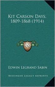 Kit Carson Days, 1809-1868 (1914)