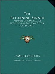 The Returning Sinner: Assured of a Successful Reception at the Foot of the Cross (1822)