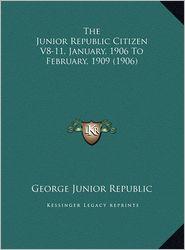 The Junior Republic Citizen V8-11, January, 1906 to February, 1909 (1906)