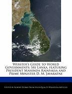 Webster's Guide to World Governments: Sri Lanka, Featuring President Mahinda Rajapaksa and Prime Minister D. M. Jayaratne