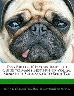 Dog Breeds 101: Your In-Depth Guide to Man's Best Friend Vol. 26, Miniature Schnauzer to Shih Tzu