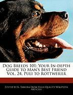 Dog Breeds 101: Your In-Depth Guide to Man's Best Friend Vol. 24, Puli to Rottweiler