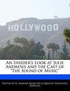 """An Insider's Look at Julie Andrews and the Cast of """"The Sound of Music"""""""