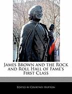 James Brown and the Rock and Roll Hall of Fame's First Class