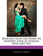 Dancing with the Stars: An Insider's Look at Seasons Nine and Ten
