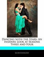 Dancing with the Stars: An Insiders Look at Seasons Three and Four