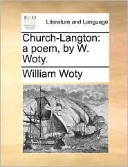 Church-Langton: A Poem, by W. Woty.