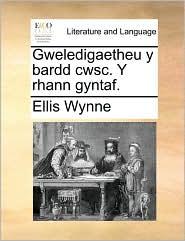 Gweledigaetheu y Bardd Cwsc. y Rhann Gyntaf.