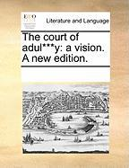 The Court of Adul***y: A Vision. a New Edition.