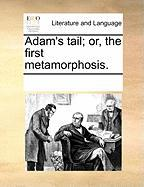Adam's Tail; Or, the First Metamorphosis.