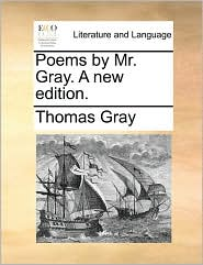 Poems by Mr. Gray. a New Edition.