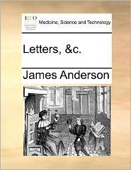 Letters, &C. Letters, &C.