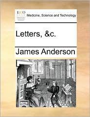 Letters, &C.
