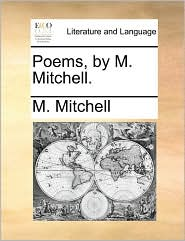 Poems, by M. Mitchell.