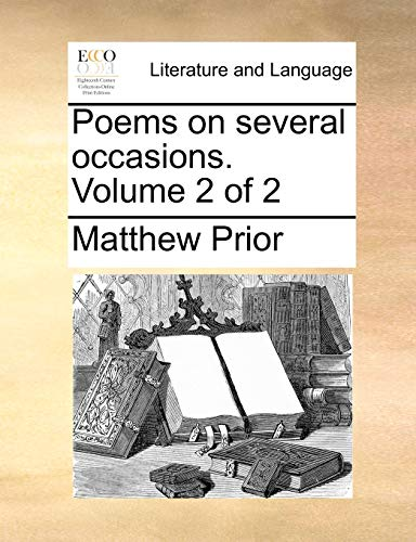 Poems on several occasions. Volume 2 of 2 - Matthew Prior