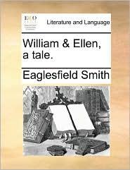 William & Ellen, a Tale.