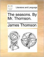 The Seasons. by Mr. Thomson.