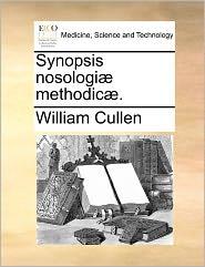 Synopsis Nosologi Methodic . Synopsis Nosologi Methodic .