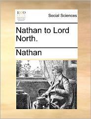 Nathan to Lord North. Nathan to Lord North.