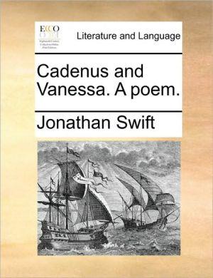 Cadenus and Vanessa. a Poem.