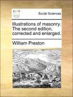 Illustrations of masonry. The second edition, corrected and enlarged.