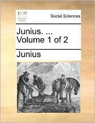 Junius. ... Volume 1 of 2
