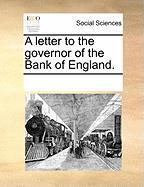 A Letter to the Governor of the Bank of England.