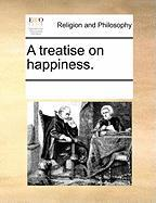 A Treatise on Happiness.