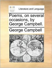 Poems, on Several Occasions, by George Campbell.