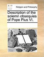 Description of the Solemn Obsequies of Pope Pius VI.
