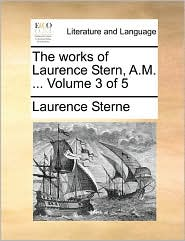 The Works of Laurence Stern, A.M. ... Volume 3 of 5