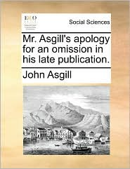 Mr. Asgill's Apology for an Omission in His Late Publication.