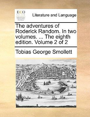 The Adventures of Roderick Random in Two Volumes the Eighth Edition Volume 2 - Tobias George Smollett